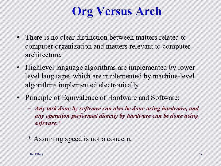 Org Versus Arch • There is no clear distinction between matters related to computer