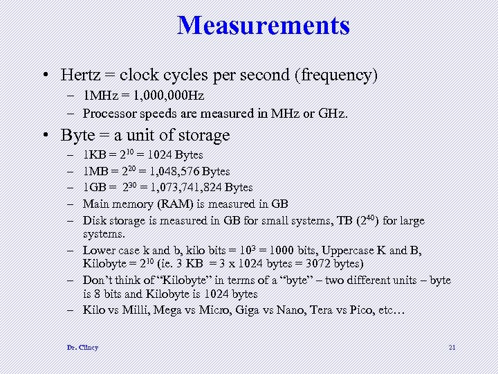 Measurements • Hertz = clock cycles per second (frequency) – 1 MHz = 1,