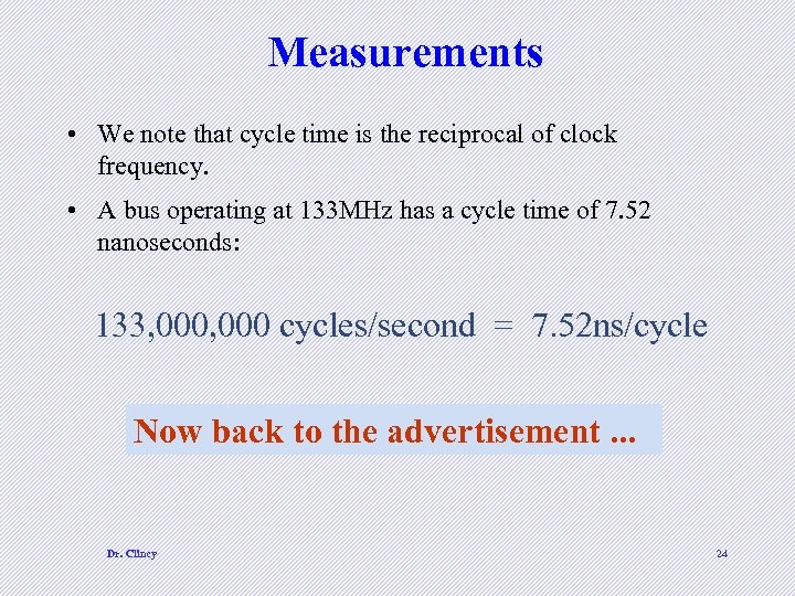 Measurements • We note that cycle time is the reciprocal of clock frequency. •