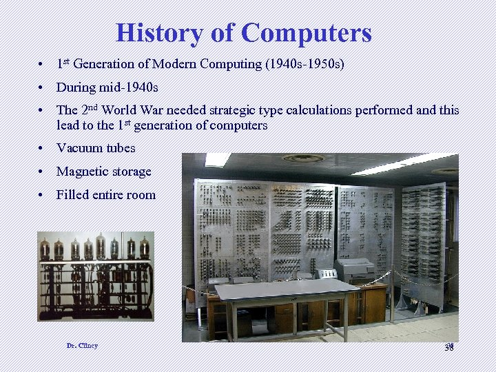 History of Computers • 1 st Generation of Modern Computing (1940 s-1950 s) •