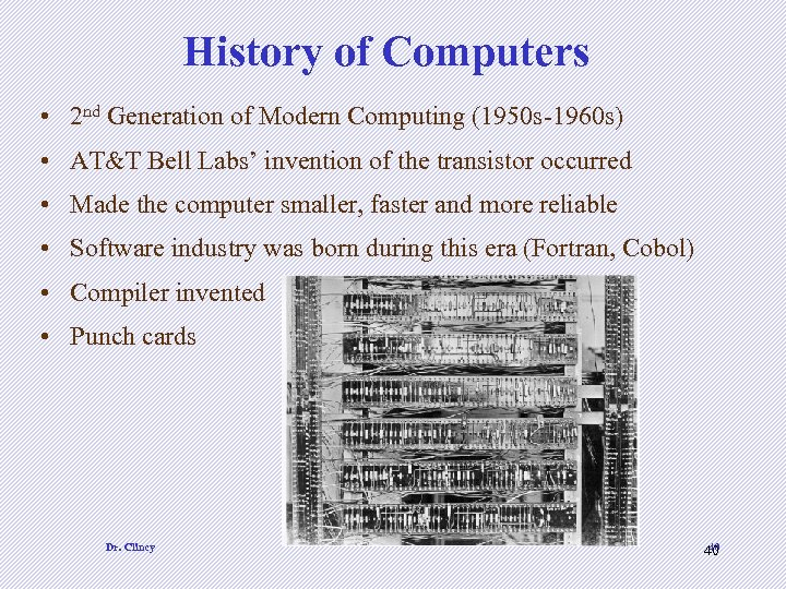History of Computers • 2 nd Generation of Modern Computing (1950 s-1960 s) •