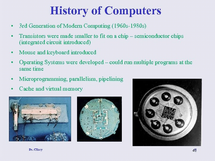 History of Computers • 3 rd Generation of Modern Computing (1960 s-1980 s) •