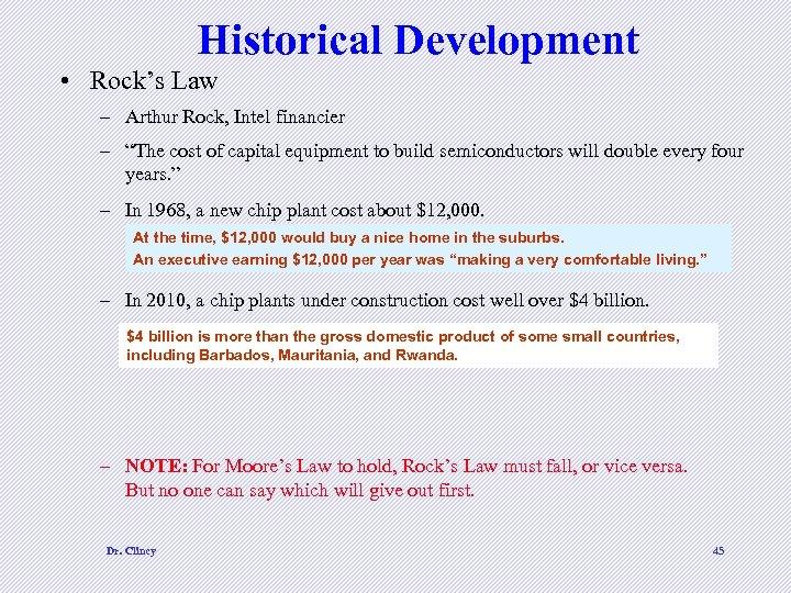 """Historical Development • Rock's Law – Arthur Rock, Intel financier – """"The cost of"""