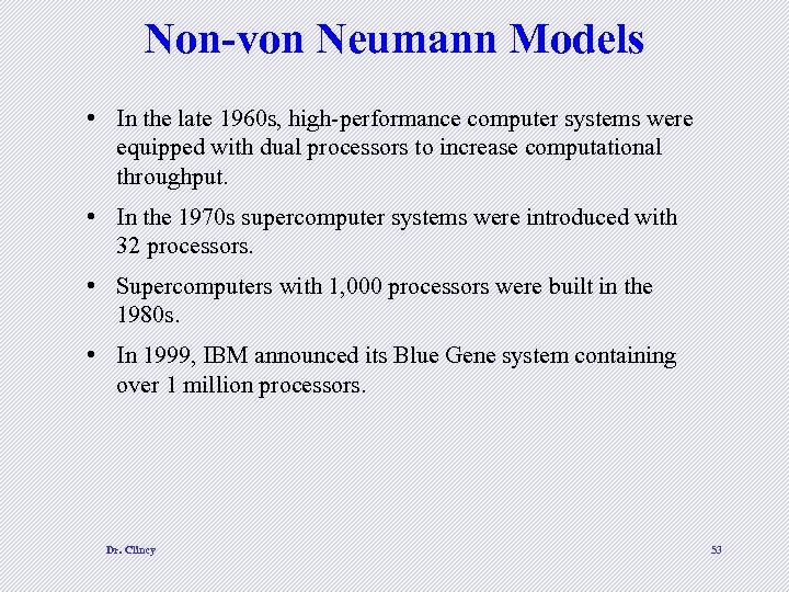 Non-von Neumann Models • In the late 1960 s, high-performance computer systems were equipped