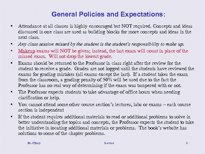 General Policies and Expectations: • • Attendance at all classes is highly encouraged but
