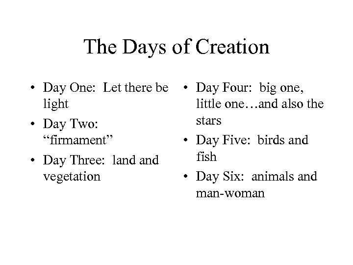 The Days of Creation • Day One: Let there be light • Day Two: