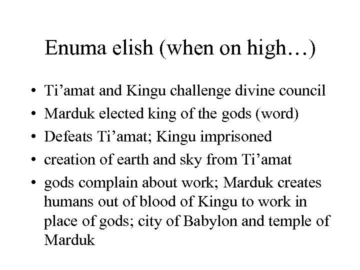 Enuma elish (when on high…) • • • Ti'amat and Kingu challenge divine council
