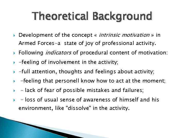 Theoretical Background Development of the concept « intrinsic motivation » in Armed Forces-a state