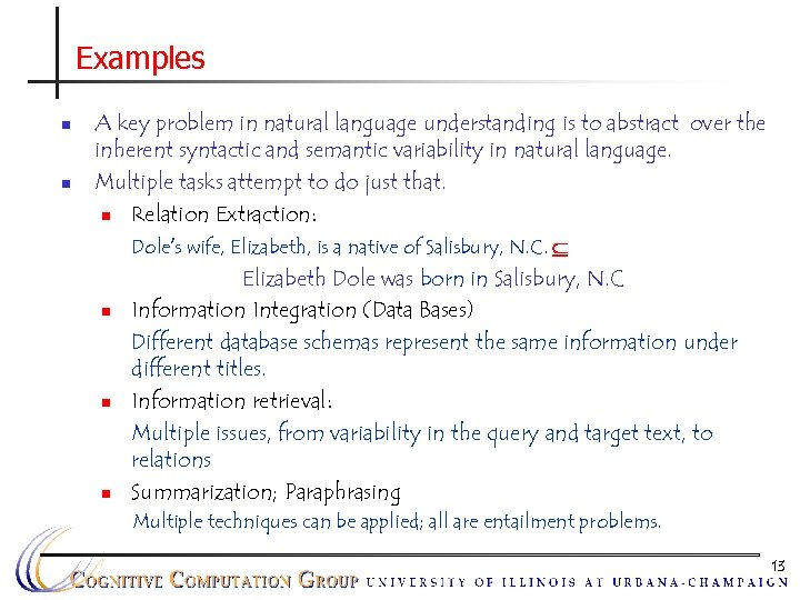 Examples n n A key problem in natural language understanding is to abstract over