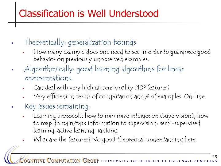 Classification is Well Understood Theoretically: generalization bounds § § How many example does one
