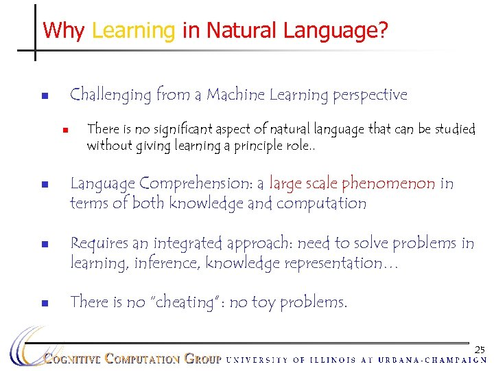 Why Learning in Natural Language? Challenging from a Machine Learning perspective n n n