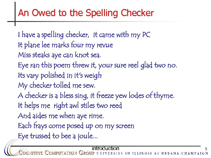 An Owed to the Spelling Checker I have a spelling checker, it came with