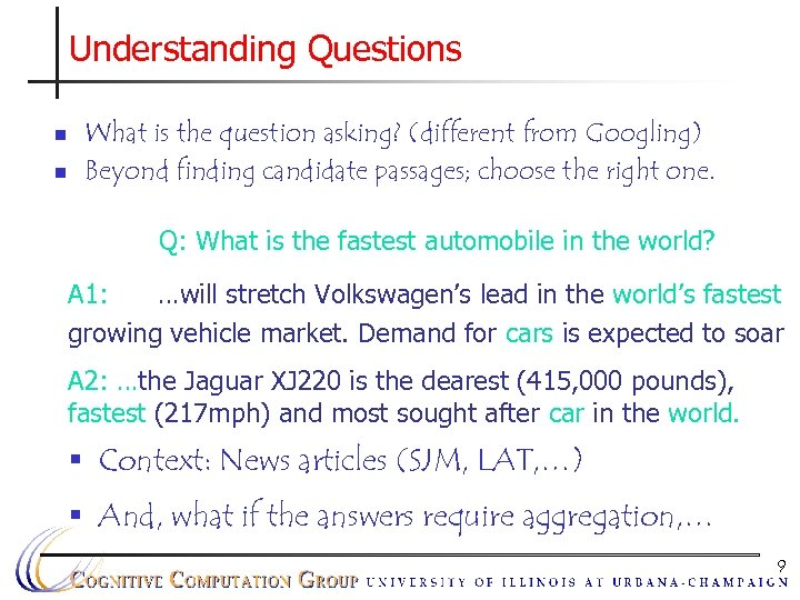 Understanding Questions n n What is the question asking? (different from Googling) Beyond finding