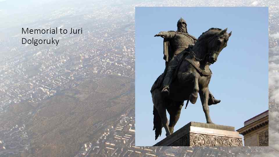 Memorial to Juri Dolgoruky