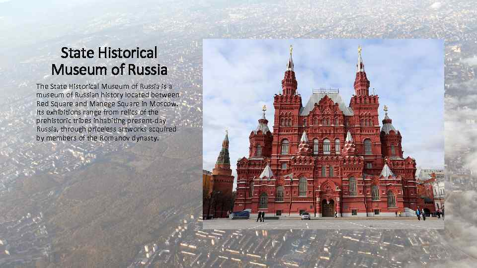 State Historical Museum of Russia The State Historical Museum of Russia is a museum