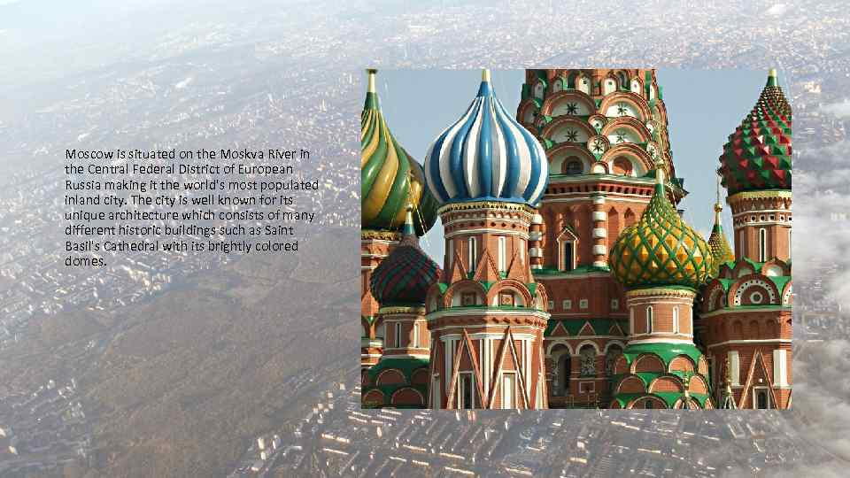 Moscow is situated on the Moskva River in the Central Federal District of European