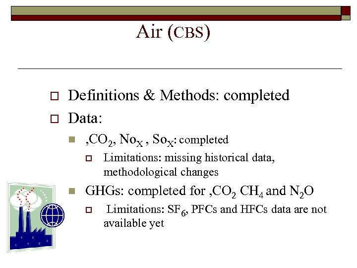Air (CBS) o o Definitions & Methods: completed Data: n , CO 2, No.
