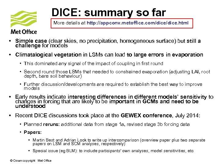 DICE: summary so far More details at http: //appconv. metoffice. com/dice. html • Simple