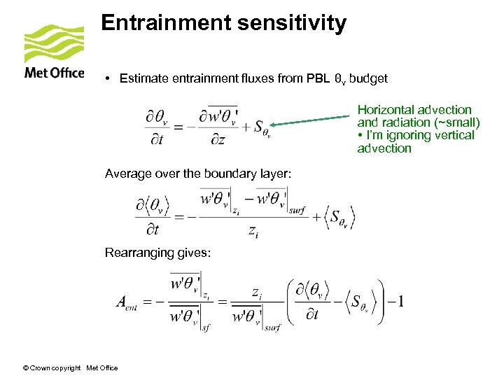 Entrainment sensitivity • Estimate entrainment fluxes from PBL θv budget Horizontal advection and radiation