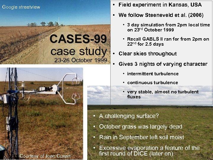 • Field experiment in Kansas, USA Google streetview • We follow Steeneveld et