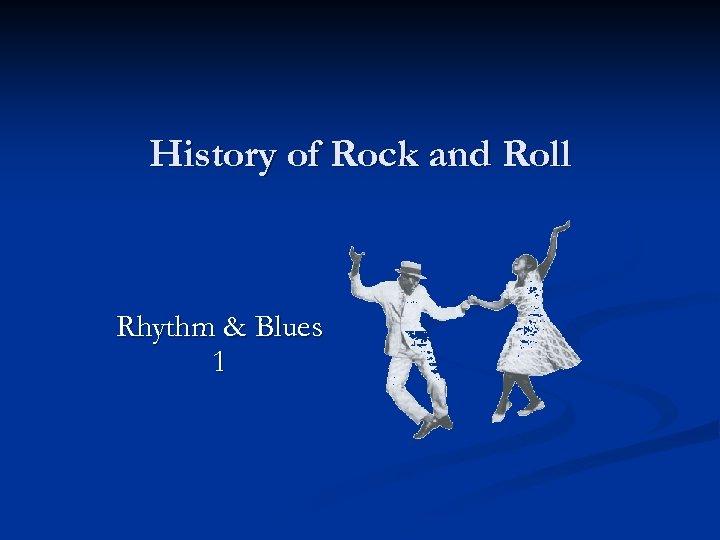 History of Rock and Roll Rhythm & Blues 1