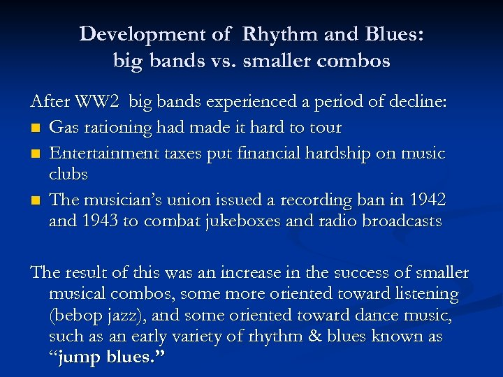 Development of Rhythm and Blues: big bands vs. smaller combos After WW 2 big