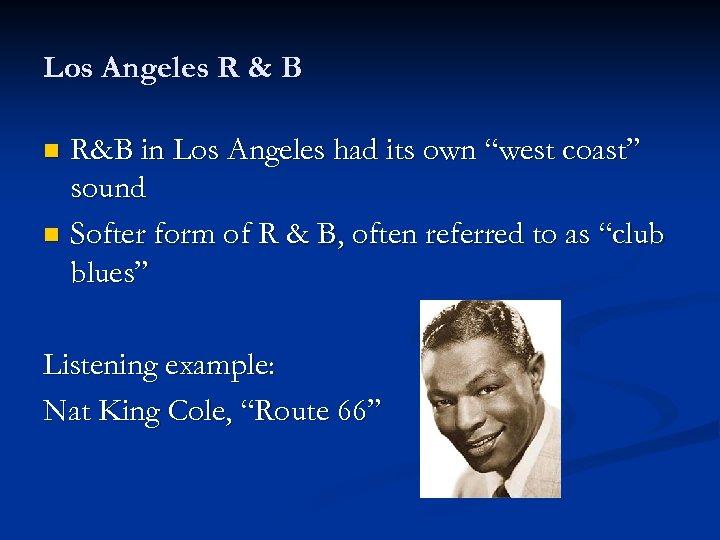 """Los Angeles R & B R&B in Los Angeles had its own """"west coast"""""""