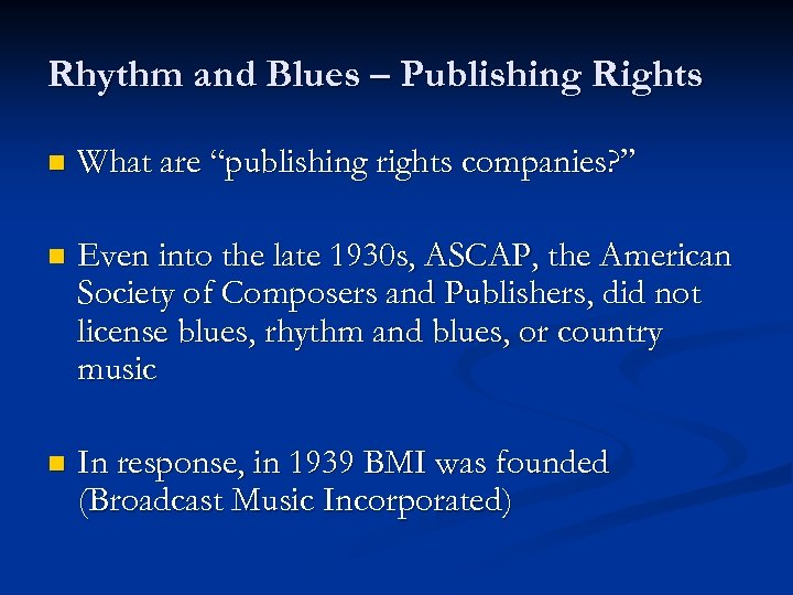 """Rhythm and Blues – Publishing Rights n What are """"publishing rights companies? """" n"""