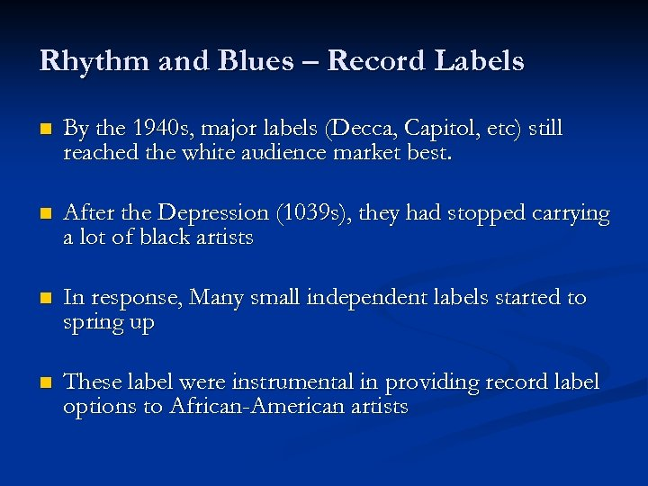 Rhythm and Blues – Record Labels n By the 1940 s, major labels (Decca,
