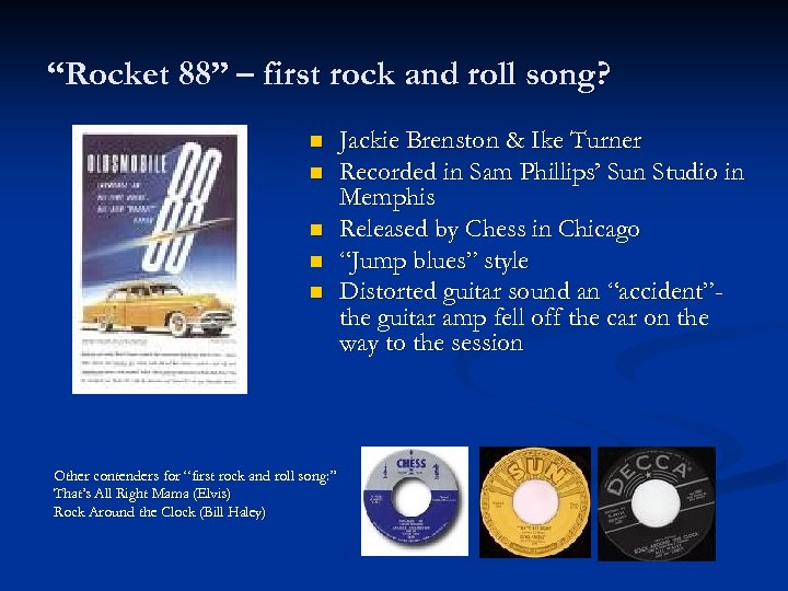 """""""Rocket 88"""" – first rock and roll song? n n n Other contenders for"""