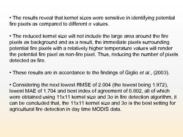 • The results reveal that kernel sizes were sensitive in identifying potential fire