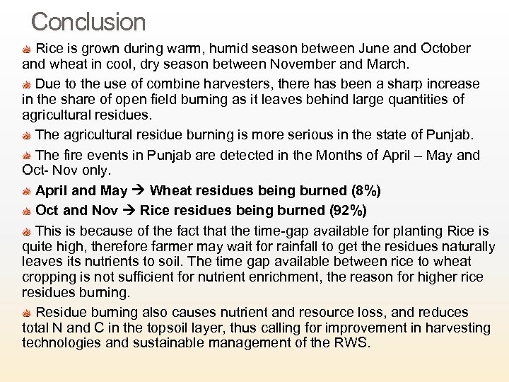Conclusion Rice is grown during warm, humid season between June and October and wheat