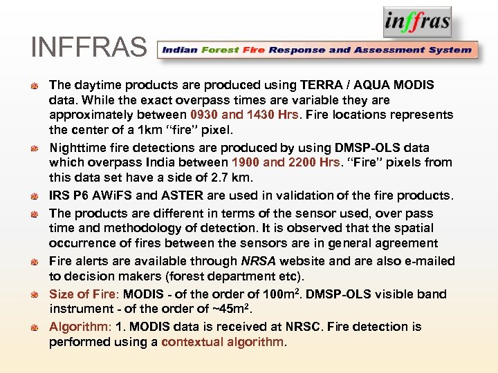 INFFRAS The daytime products are produced using TERRA / AQUA MODIS data. While the