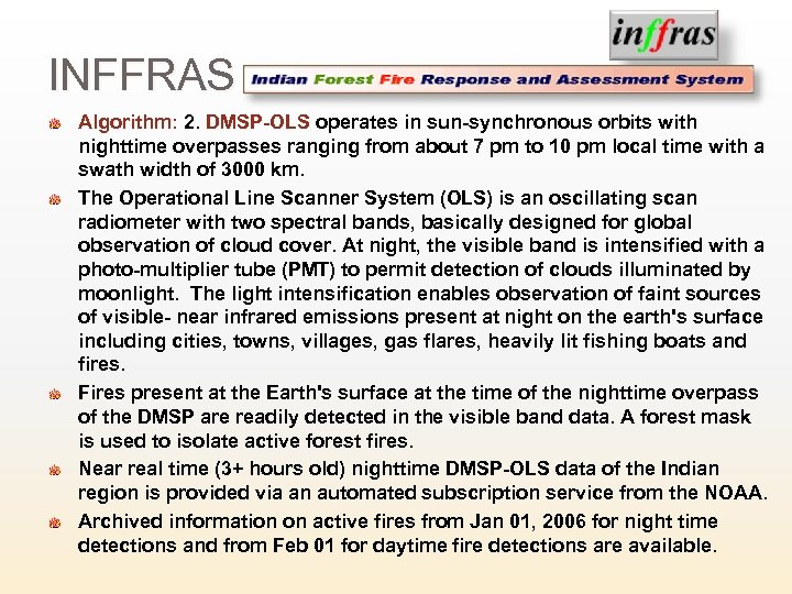 INFFRAS Algorithm: 2. DMSP-OLS operates in sun-synchronous orbits with nighttime overpasses ranging from about