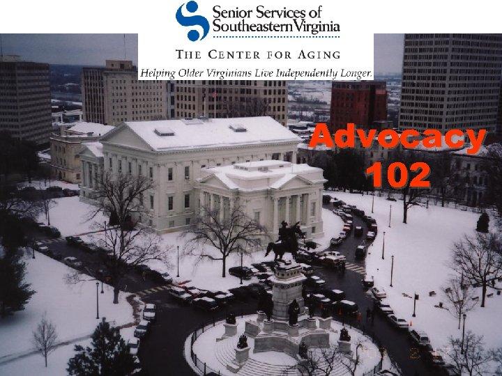Advocacy 102