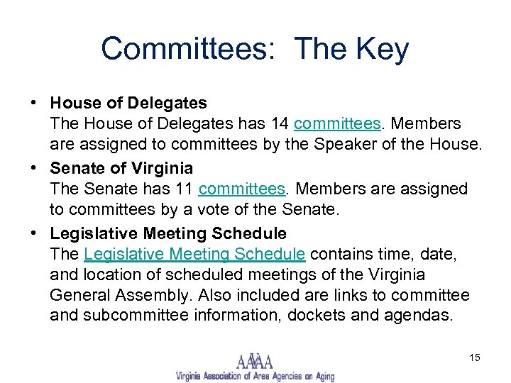 Committees: The Key • House of Delegates The House of Delegates has 14 committees.