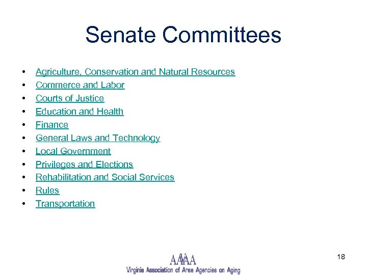 Senate Committees • • • Agriculture, Conservation and Natural Resources Commerce and Labor Courts