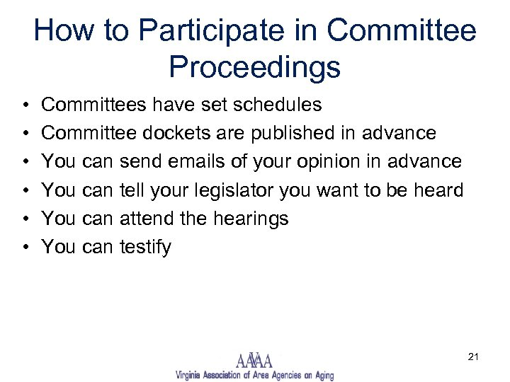 How to Participate in Committee Proceedings • • • Committees have set schedules Committee