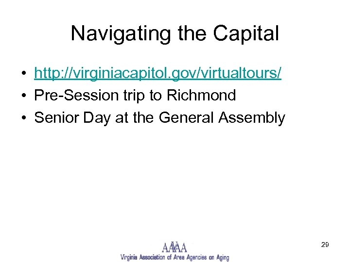 Navigating the Capital • http: //virginiacapitol. gov/virtualtours/ • Pre-Session trip to Richmond • Senior