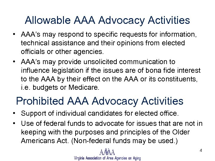 Allowable AAA Advocacy Activities • AAA's may respond to specific requests for information, technical