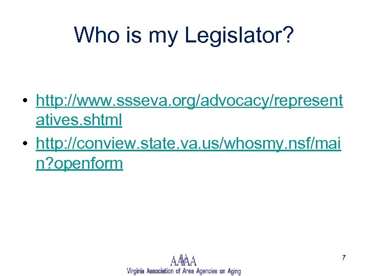 Who is my Legislator? • http: //www. ssseva. org/advocacy/represent atives. shtml • http: //conview.