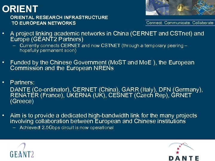 ORIENTAL RESEARCH INFRASTRUCTURE TO EUROPEAN NETWORKS Connect. Communicate. Collaborate • A project linking academic