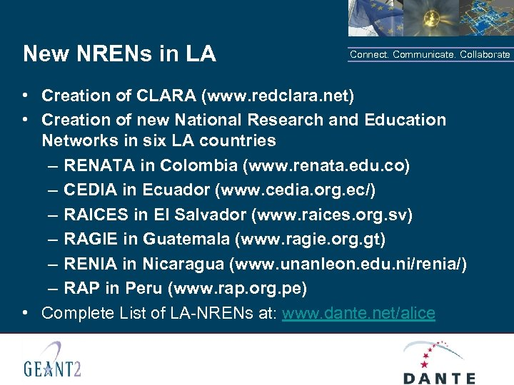 New NRENs in LA Connect. Communicate. Collaborate • Creation of CLARA (www. redclara. net)