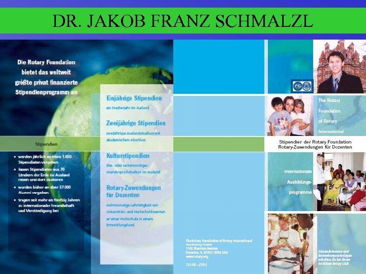 DR. JAKOB FRANZ SCHMALZL