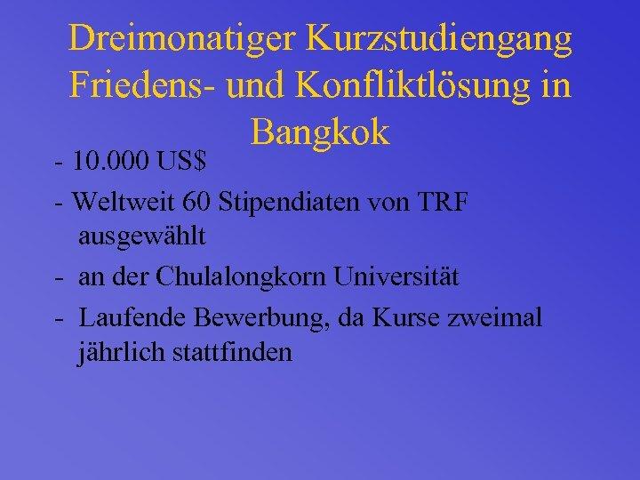 Dreimonatiger Kurzstudiengang Friedens- und Konfliktlösung in Bangkok - 10. 000 US$ - Weltweit 60