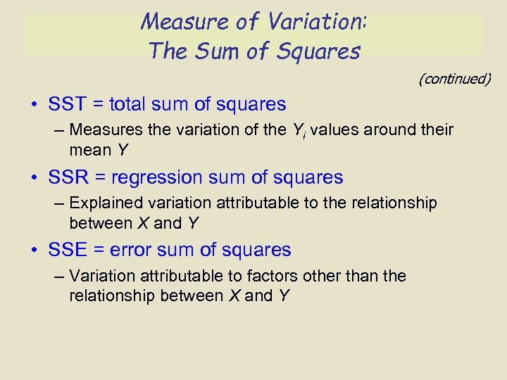 Measure of Variation: The Sum of Squares (continued) • SST = total sum of