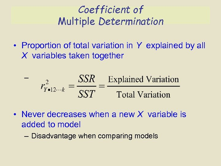 Coefficient of Multiple Determination • Proportion of total variation in Y explained by all