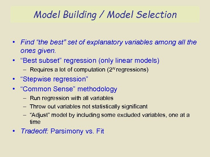 """Model Building / Model Selection • Find """"the best"""" set of explanatory variables among"""