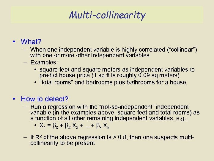 """Multi-collinearity • What? – When one independent variable is highly correlated (""""collinear"""") with one"""
