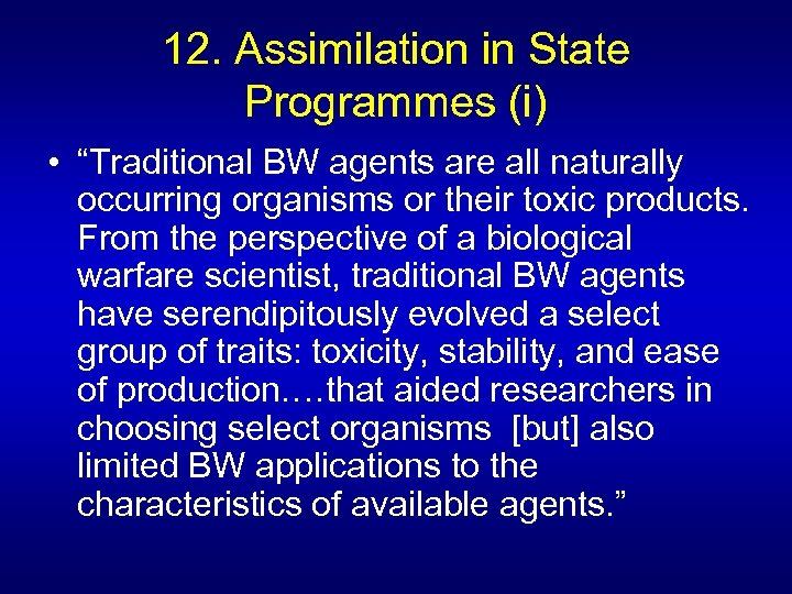 "12. Assimilation in State Programmes (i) • ""Traditional BW agents are all naturally occurring"
